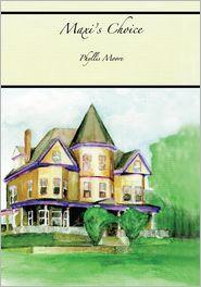 Phyllis H. Moore - Maxi's Choice