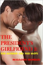 Mallory Monroe - The President's Girlfriend 2: His Women and His Wife