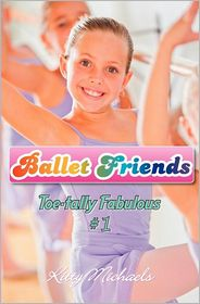 Ballet Friends #1 Toe-tally Fabulous