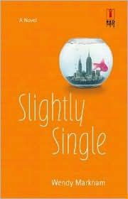 Slightly Single by Wendy Markham: Book Cover