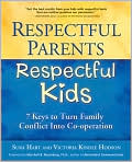 Book Cover Image. Title: Respectful Parents, Respectful Kids:  7 Keys to Turn Family Conflict into Co-operation, Author: by Sura Hart