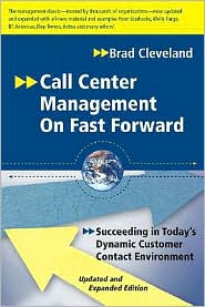 Call Center Management on Fast Forward: Succeeding in Today's Dynamic Inbound Environment