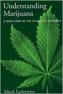 Book Review   Understanding Marijuana: A New Look at the Scientific Evidence