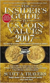 The Insider's Guide to U. S. Coin Values 2007