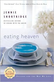 Eating Heaven by Jennie Shortridge: Book Cover