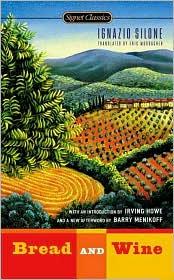 Bread & Wine by Ignazio Silone (June 2005) read more