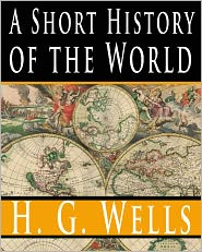 H. G. (Herbert George) Wells - A Short History of the World