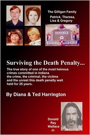 Ted Harrington Author Diana Harrington - The Gilligan Family: Patrick, Theresa, Lisa & Gregory: Surviving the Dealth Penalty...