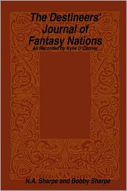 Bobby Sharpe N.A. Sharpe - The Destineers' Journal of Fantasy Nations