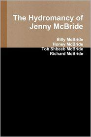 Billy McBride, Honey McBride, Tob Shbeeb McBride Richard McBride - The Hydromancy of Jenny Mcbride