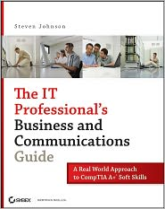 Steven Johnson - The IT Professional's Business and Communications Guide