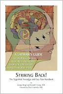 Book Cover Image. Title: Striking Back!:  The Trigeminal Neuralgia and Face Pain Handbook, Author: by George Weigel,�George Weigel,�Kenneth F. Casey,�Peter J. Jannetta