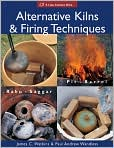 Book Cover Image. Title: Alternative Kilns and Firing Techniques:  Raku, Saggar, Pit, Barrel, Author: by James C. Watkins