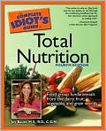 Book Cover Image. Title: The Complete Idiot's Guide to Total Nutrition, Author: by Joy Bauer