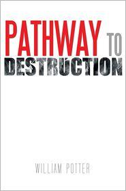 William Potter - PATHWAY TO DESTRUCTION