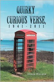 Derek Walker - Quirky and Curious Verse, 1941-2011
