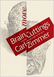 Carl Zimmer - More Brain Cuttings