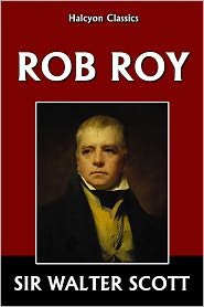 Sir Walter Scott - Rob Roy by Sir Walter Scott