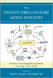 Alexander Cohen, Douglas A. Ferguson, James R. Walker, Jennifer McClure, Jennifer Meadows, Joan Van Tassel, John Allen Hendricks, Lily Zeng, Maria Williams-Hawkins, Mary Jackson Pitts, Robert Bellamy, Robert Gross, Stephen Phipps, Suzy Smith, Tony R. DeMars  Alan Albarran - The Twenty-First-Century Media Industry