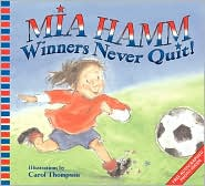 Winners Never Quit! by Mia Hamm: Book Cover