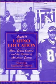 Issues in Latino Education: Race, Schoo...