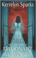 $0.99 Spotlight: How to Marry a Millionaire Vampire