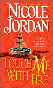 Nicole Jordan - Touch Me with Fire