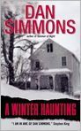 Book Cover Image. Title: A Winter Haunting, Author: by Dan Simmons