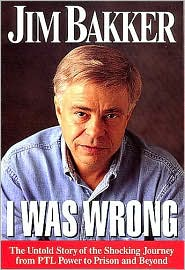 I Was Wrong by Jim Bakker: Book Cover
