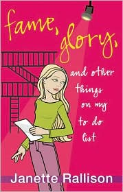 Fame, Glory, and Other Things on My To-Do List by Janette Rallison: Book Cover
