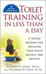 Book Cover Image. Title: Toilet Training in Less Than a Day, Author: by Nathan Azrin,�Nathan Azrin,�Richard M. Foxx