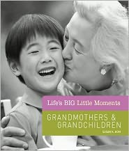 Susan K. Hom - Life's BIG Little Moments: Grandmothers & Grandchildren (PagePerfect NOOK Book)
