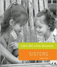 Susan K. Hom - Life's BIG Little Moments: Sisters (PagePerfect NOOK Book)