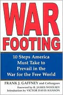 War Footing : Ten Steps America Must Take to Prevail in the War for the Free World (January 2006)