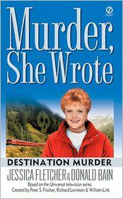 Jessica Fletcher  Donald Bain - Murder, She Wrote: Destination Murder