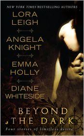 Diane Whiteside, Emma Holly, Lora Leigh  Angela Knight - Beyond the Dark