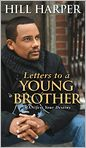 Book Cover Image. Title: Letters to a Young Brother:  MANifest Your Destiny, Author: by Hill Harper