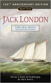 Jack London  Ben Bova - The Sea-Wolf and Selected Stories