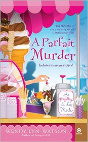 Wendy Lyn Watson - A Parfait Murder