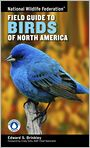 Book Cover Image. Title: National Wildlife Federation Field Guide to Birds of North America, Author: Edward S. Brinkley,�Edward S. Brinkley,�Craig Tufts