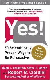 Ph.D., Robert B. Cialdini, Ph.D., Steve J. Martin  Noah J. Goldstein - Yes!