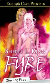 Sherri L. King - Fyre (Sterling Files, Book Three)