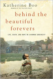 Katherine Boo - Behind the Beautiful Forevers: Life, Death, and Hope in a Mumbai Undercity (Enhanced Edition)