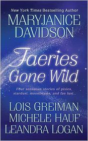 Lois Greiman, MaryJanice Davidson, Michele Hauf  Leandra Logan - Faeries Gone Wild