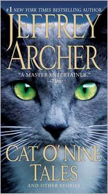 Jeffrey Archer - Cat O'Nine Tales: And Other Stories