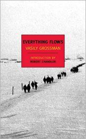 Elizabeth Chandler, Robert Chandler, Vasily Grossman  Anna Aslanyan - Everything Flows