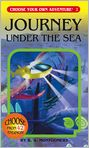 Book Cover Image. Title: Journey under the Sea (Choose Your Own Adventure Series #2), Author: by R. A. Montgomery