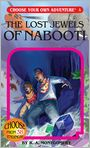 Book Cover Image. Title: The Lost Jewels of Nabooti (Choose Your Own Adventure Series #4), Author: by R. A. Montgomery