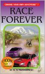 Book Cover Image. Title: Race Forever (Choose Your Own Adventure Series #7), Author: by R. A. Montgomery
