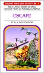 Book Cover Image. Title: Escape (Choose Your Own Adventure Series #8), Author: by R. A. Montgomery